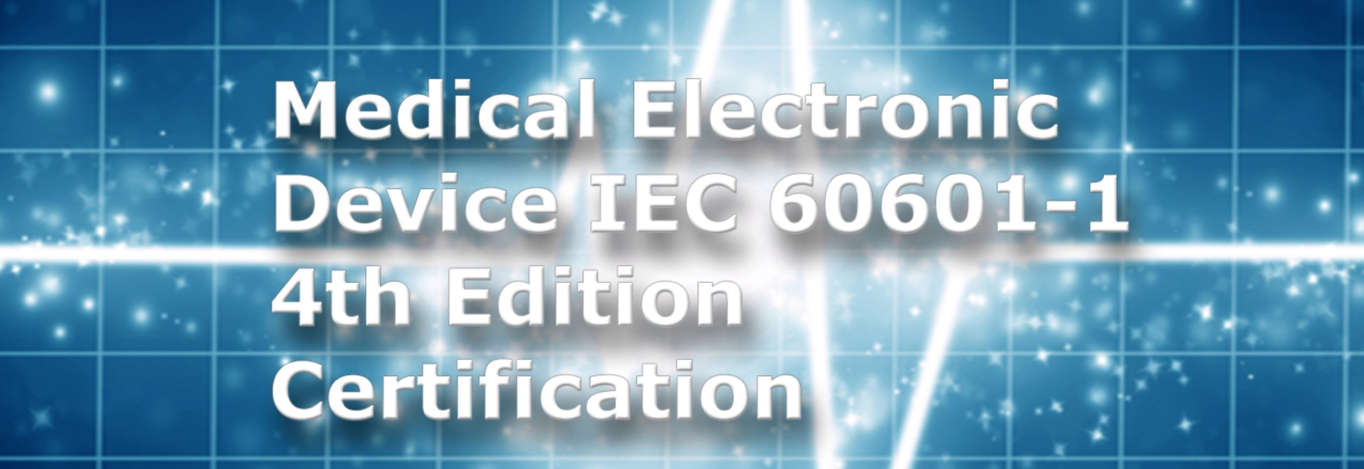 Why Medical Iec 60601 4th Edition Certification Matters For Medical