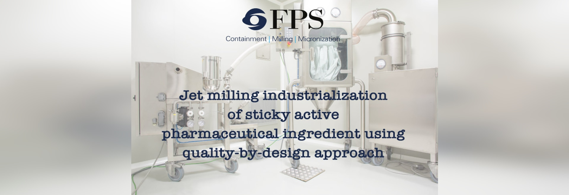Jet milling industrialization of sticky active pharmaceutical ingredient using quality-by-design approach