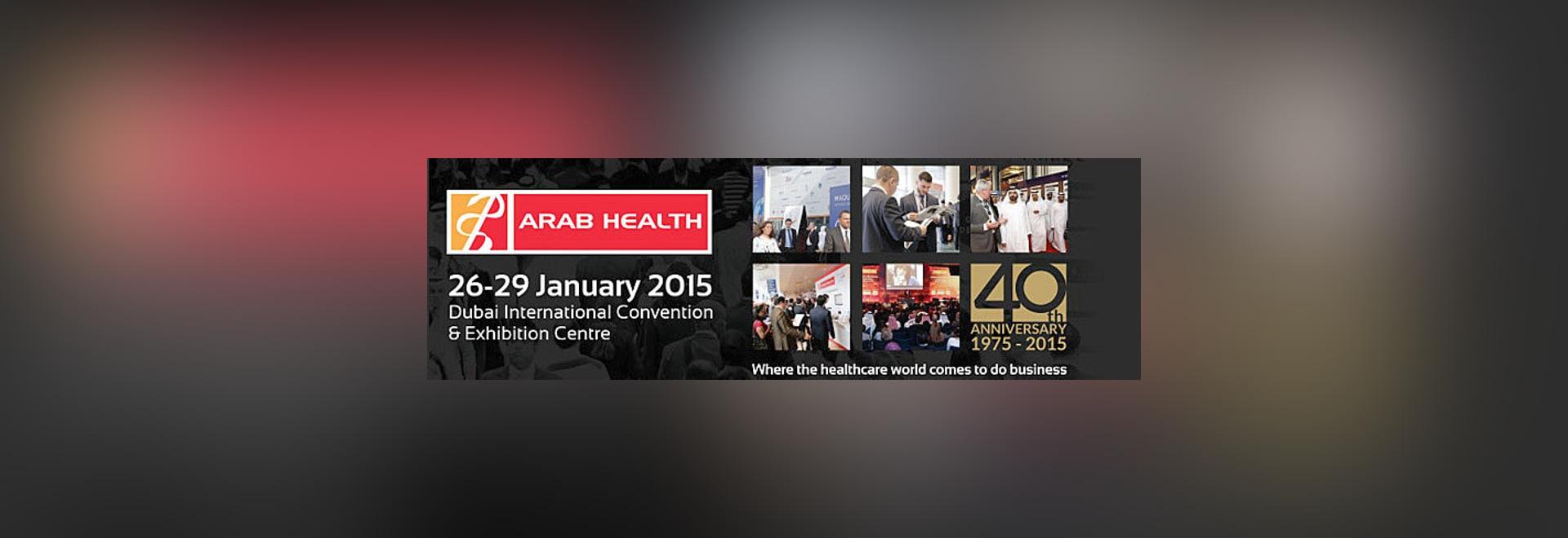 Meet us at ArabHealth Exhibition 26-29 january 2015!