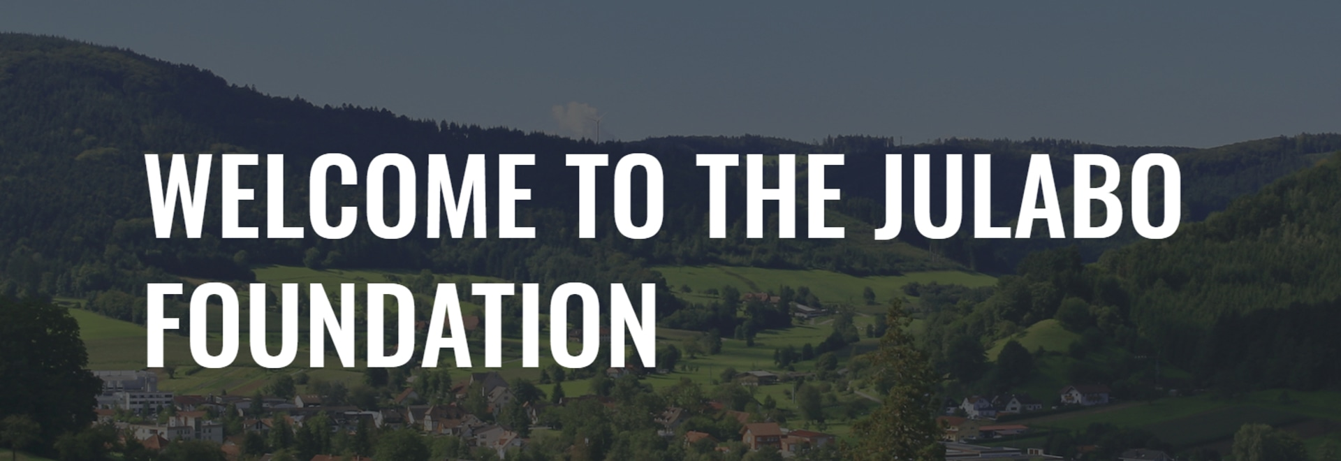 WELCOME TO THE JULABO FOUNDATION