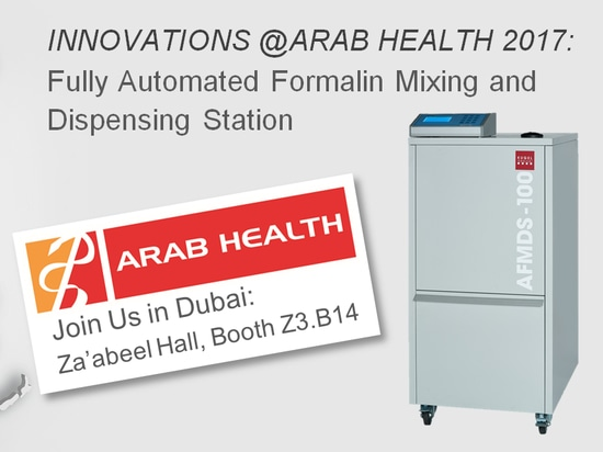INNOVATIONS @ARAB HEALTH 2017: FULLY AUTOMATED FORMALIN MIXING AND DISPENSING STATION