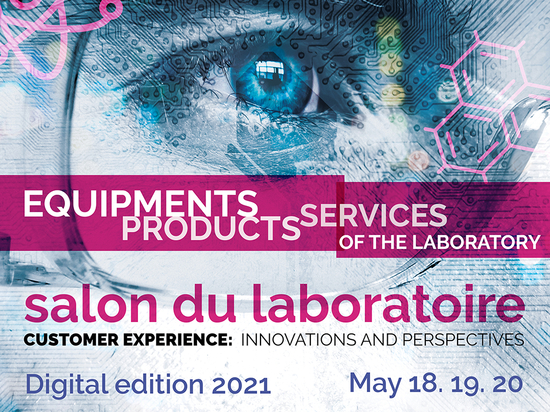 LE SALON DU LABORATOIRE 2021 : Your professional event not to be missed in 2021!
