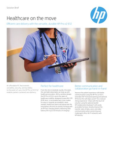 Healthcare on the move Efficient care delivery with the versatile, durable HP Pro x2 612