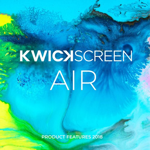KwickScreen Air Product Features