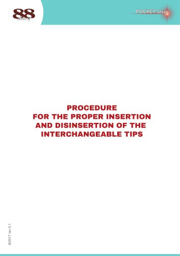 PROCEDURE  FOR THE PROPER INSERTION AND DISINSERTION OF THE INTERCHANGEABLE TIPS