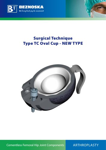 Surgical Technique Type TC Oval Cup - NEW TYPE