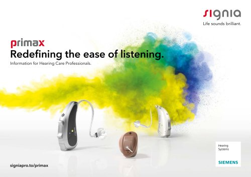 primax Redefining the ease of listening. Information for Hearing Care Professionals.