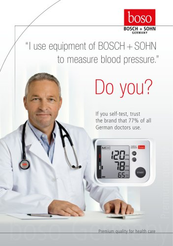 I  use  equipment  of  BOSCH + SOHN                     to measure blood pressure. Premium quality for health care Do you?