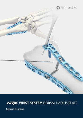 Orthopedic - ARIX Wrist System - Dorsal Radius Plate - Surgical Technique