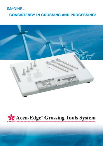 IMAGINE... CONSISTENCY IN GROSSING AND PROCESSING!Accu-Edge® Grossing Tools System