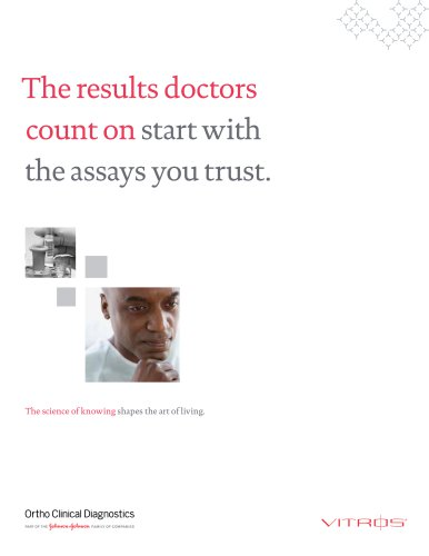 The results doctors count on start with the assays you trust