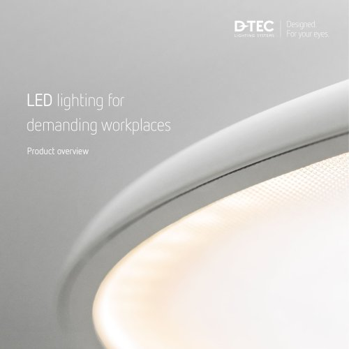 LED lighting for demanding workplaces