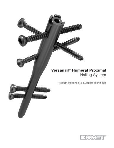 Versanail® Humeral Proximal Nailing System Product Rationale & Surgical Technique
