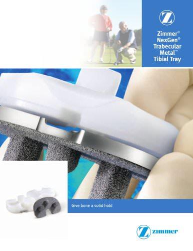 Zimmer® NexGen® Trabecular Metal? Tibial Tray