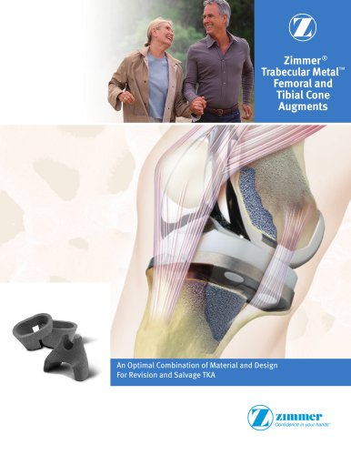 Zimmer® Trabecular Metal? Femoral and Tibial Cone Augments
