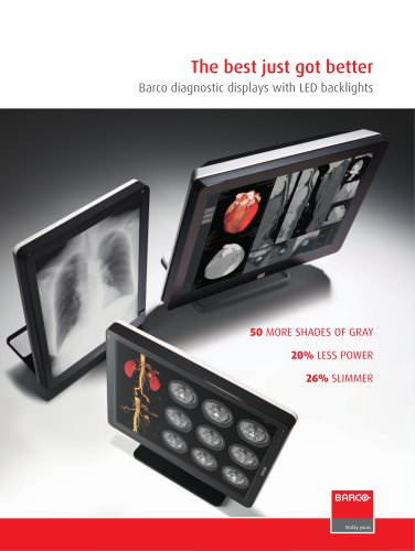 The best just got better Barco diagnostic displays with LED backlights