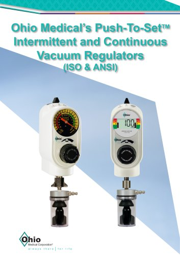 Ohio Medical's Push-To-SetTM Intermittent and Continuous Vacuum Regulators