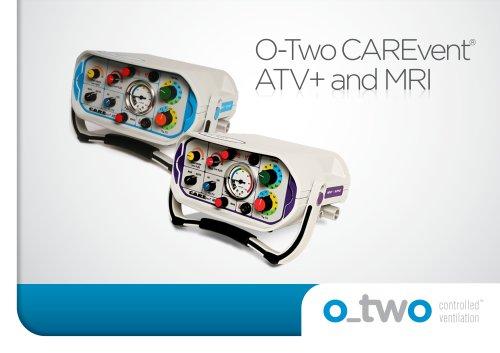 O-Two CAREvent® ATV+ and MRIATV+ and MRI