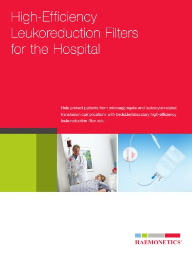 High-Efficiency Leukoreduction Filters for the Hospital