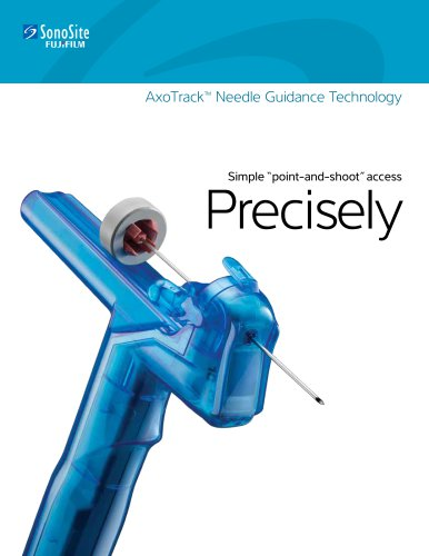 AxoTrack? Needle Guidance Technology Simple ?point-and-shoot? access Precisely