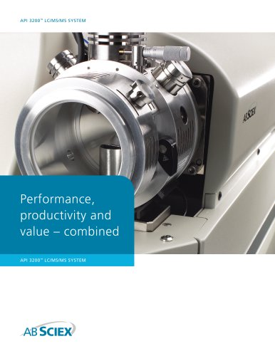 API 3200 LC/MS/MS System: Performance, Productivity and Value ? Combined.