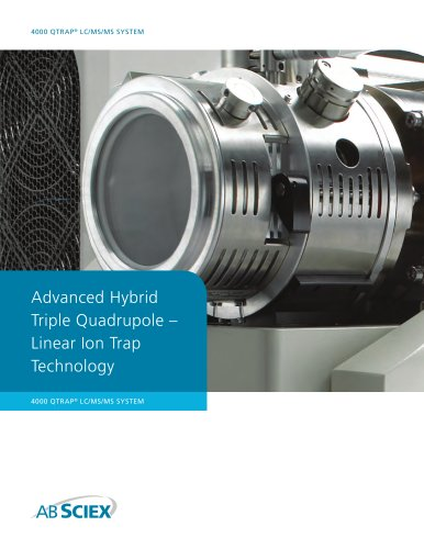 Brochure: 4000 QTRAP® LC/MS/MS System: Advanced Hybrid Triple Quadrupole - Linear Ion Trap Technology