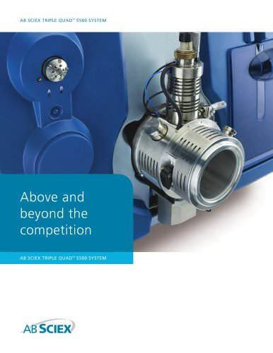 Brochure: AB SCIEX Triple Quad 5500 System: Above and beyond the competition