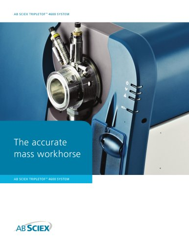 Brochure: AB SCIEX TripleTof 4600 System, The Accurate Mass Workhorse