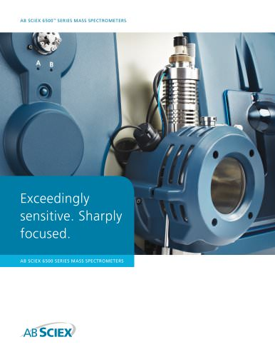 Brochure: QTRAP® 6500 LC/MS/MS System: Exceedingly sensitive.  Sharply focused.