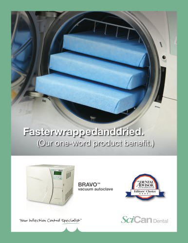 Fasterwrappedanddried.(Our one-word product benefit.) .BRAVO vaccum autoclave