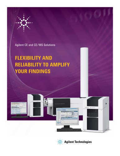Agilent 7100 CE and CE/MS Solutions ? Flexibility and reliability to amplify your findings