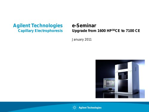 e-Seminar Slides ? Upgrade from Agilent HP3D CE System to Agilent 7100 CE System
