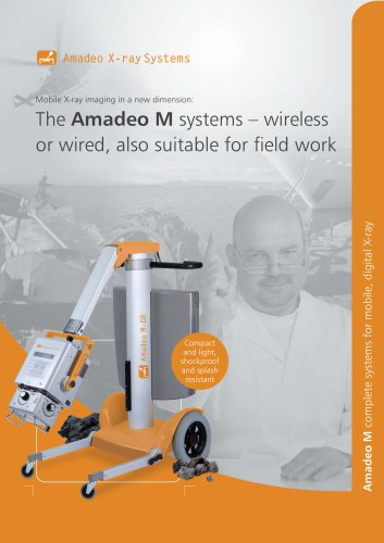 Mobile X-ray imaging in a new dimension: The Amadeo M systems - wireless or wired, also suitable for field work