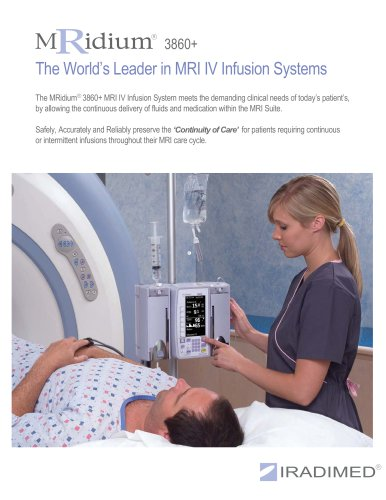 MRidiurrf 3860+ The World?s Leader in MRIIV Infusion Systems