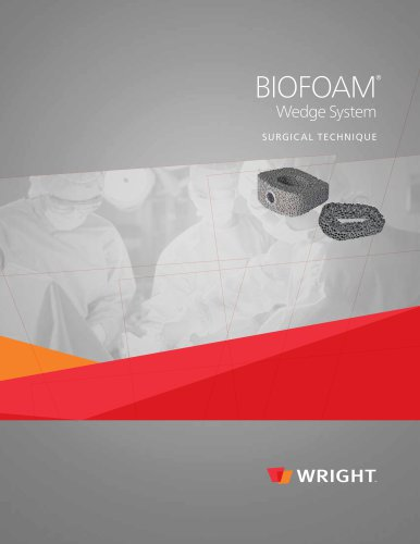 BIOFOAM Wedge System SURGICAL TECHNIQUE