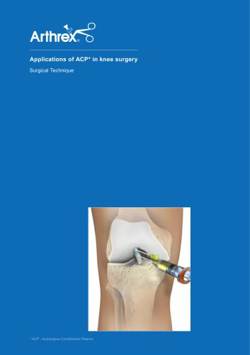 Applications of ACP* in knee surgery Surgical Technique