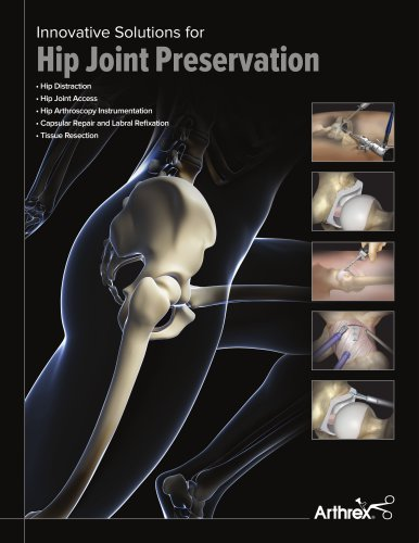 Innovative Solutions for Hip Joint Preservation