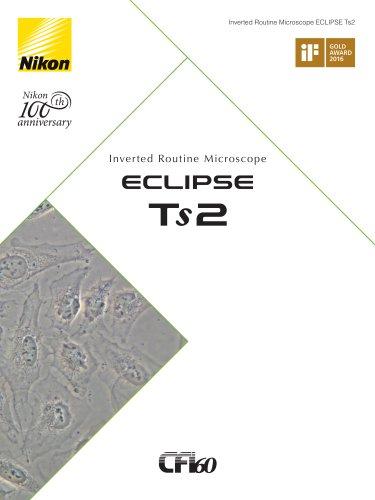ECLIPSE TS2 - Nikon Instruments - PDF Catalogs | Technical