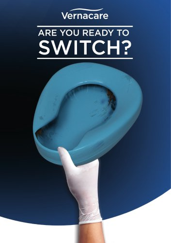 Vernacare System- Are you ready to SWITCH?